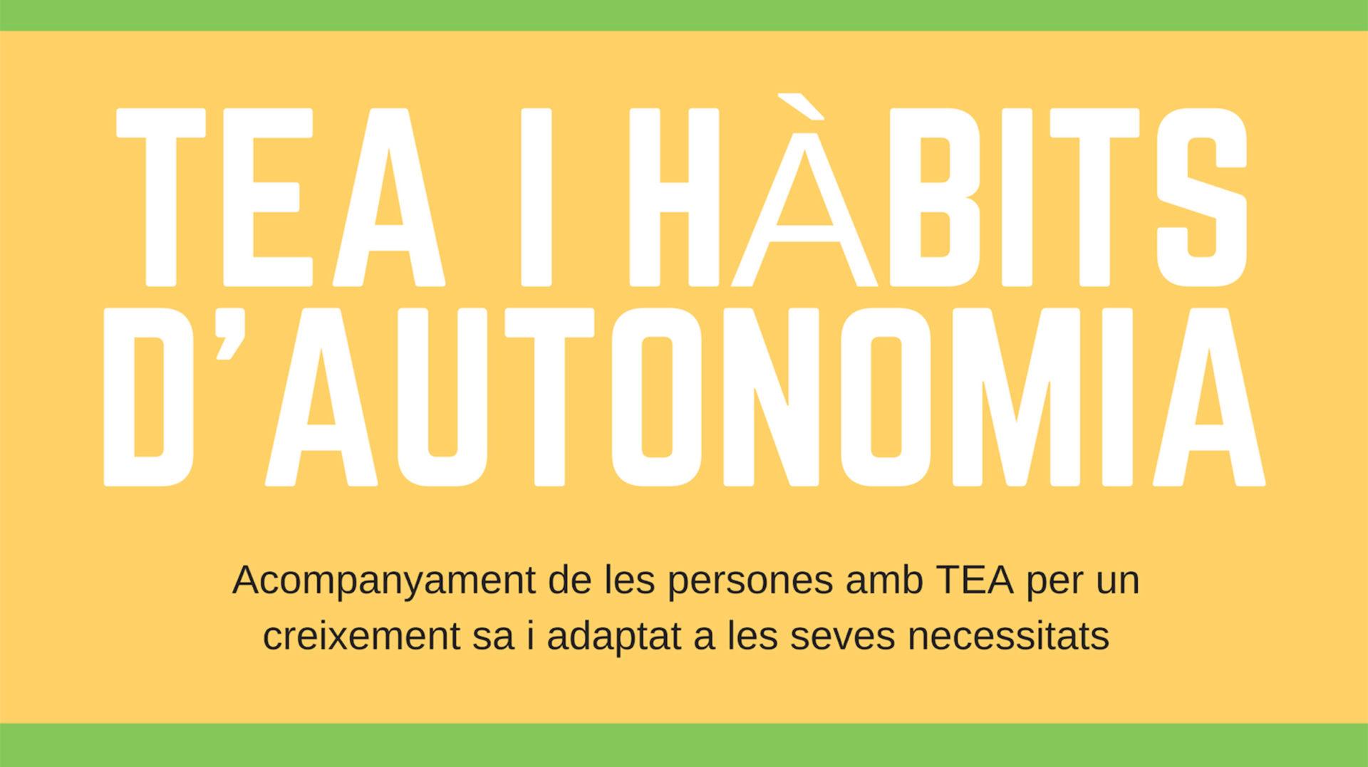 Tea i hàbits d'autonomia
