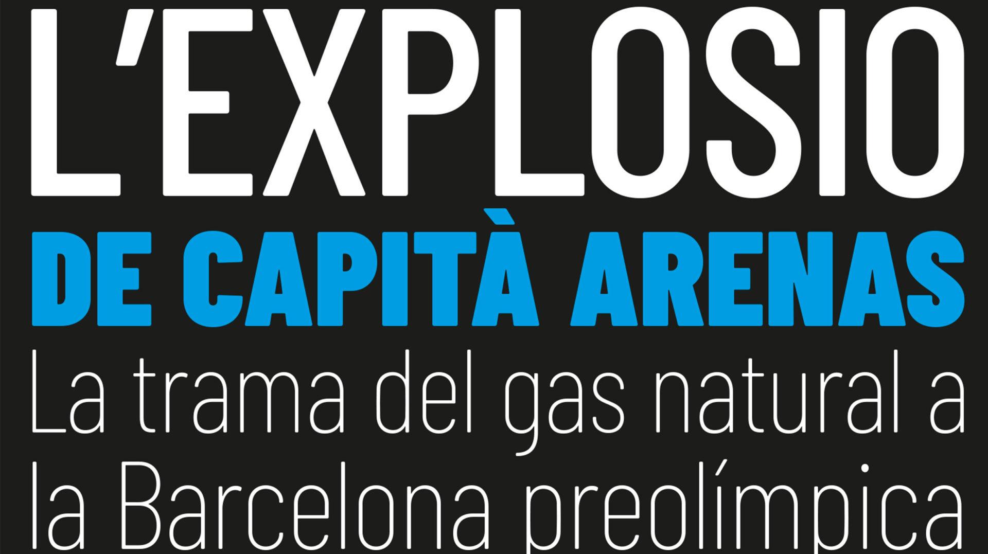 Presentació del llibre 'L'explosió de Capità Arenas. La trama del gas natural a la Barcelona preolímpica'