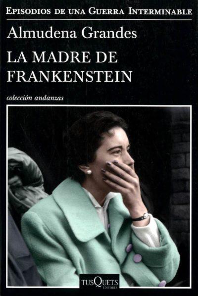 La madre de Frankenstein, d'Almudena Grandes.