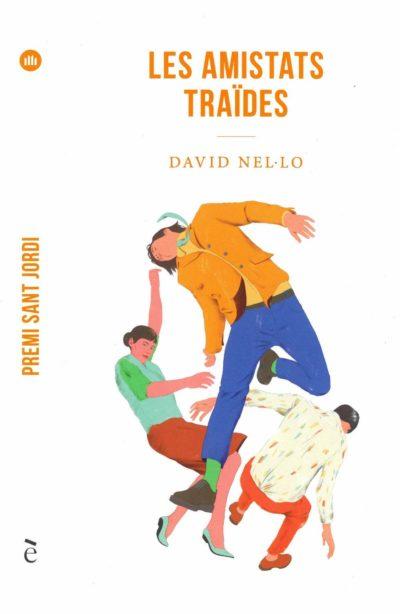 Les amistats traïdes, de David Nel·lo.