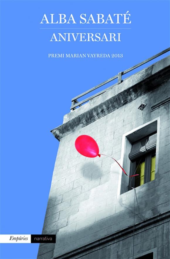 Aniversari, d'Alba Sabaté, Premi Marian Vayreda 2013